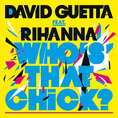 David Guetta ft. Rihanna - Who's that chick ?