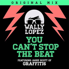 Wally Lopez ft. Jamie Scott - You can't stop the beat