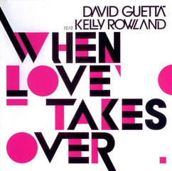 David Guetta ft. Kelly Rowland - When love takes over