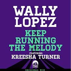 Wally Lopez ft. Kreesha Turner - Keep running the melody