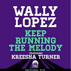 Wally Lopez ft. Kreesha Turner - Keep running the melody