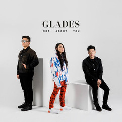 GLADES - Not About You
