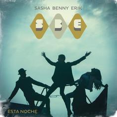 Sasha Benny Erik - Esta Noche