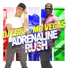 Dj LBR ft. Mister Vegas - Adrenaline Rush