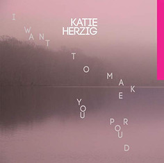 Katie Herzig - I Want to Make you Proud