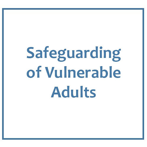 Safeguarding of Vulnerable Adults