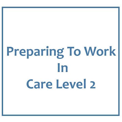 Preparing To Work In Care Level 2