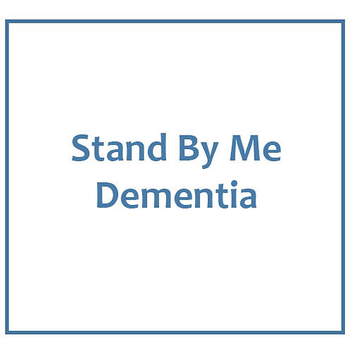 Stand By Me - Dementia