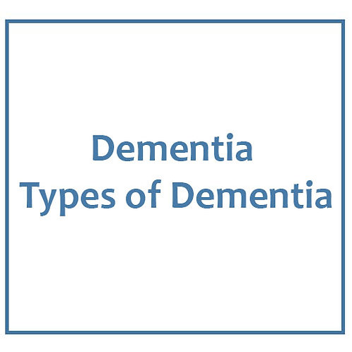 Dementia - Types of Dementia