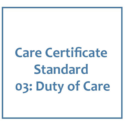 Care Certificate Standard 03: Duty of Care