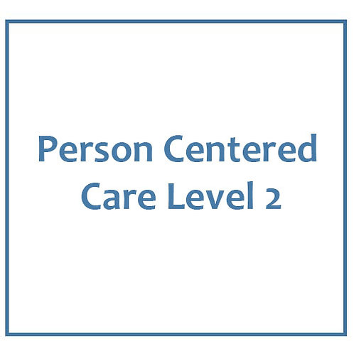 Person Centered Care Level 2