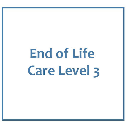 End of Life Care- Level 3