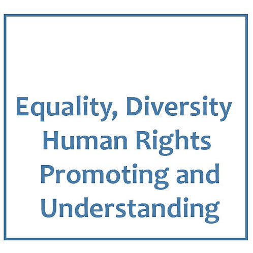 Equality, Diversity and Human Rights - Promoting Understanding