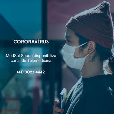 Coronavírus: MedSul Saúde disponibiliza canal de Telemedicina.