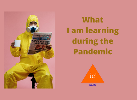 What I am learning during the pandemic!