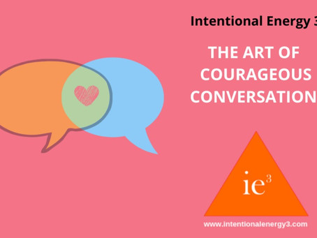 THE ART OF COURAGEOUS CONVERSATIONS