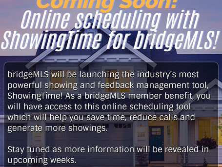Coming Soon! Online scheduling with ShowingTime for bridgeMLS!