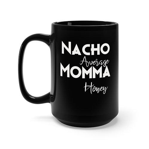 Nacho Average Momma 15oz