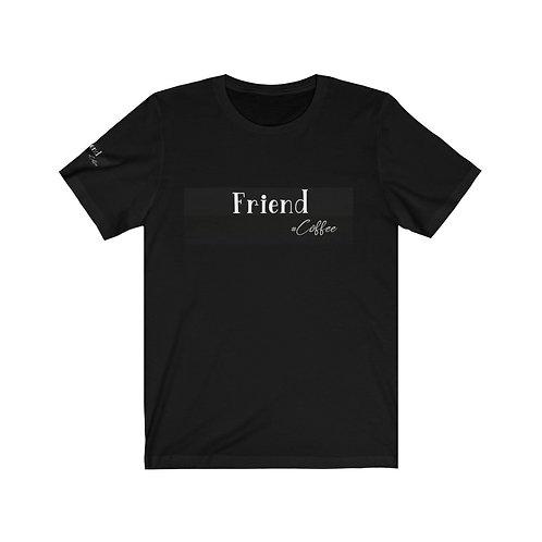 Friend Coffee T-shirt , T shirt, Coffee T shirt,