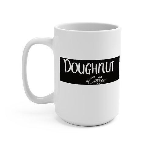Doughnut Coffee Mug 15oz, Coffee Mug, Coffee, Espresso Mug, Gift.