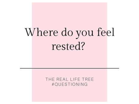 Where do you feel rested?
