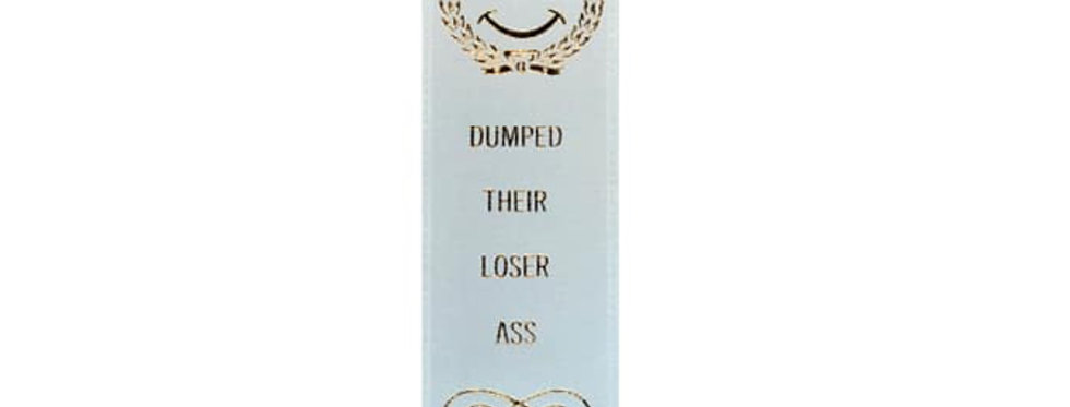 "Adulting For The Win ""Dumped their loser ass"" ribbon"