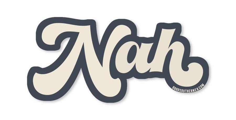 Good Southerner Nah sticker