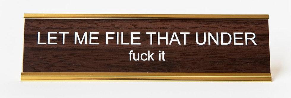 He Said, She Said Let me File That nameplate