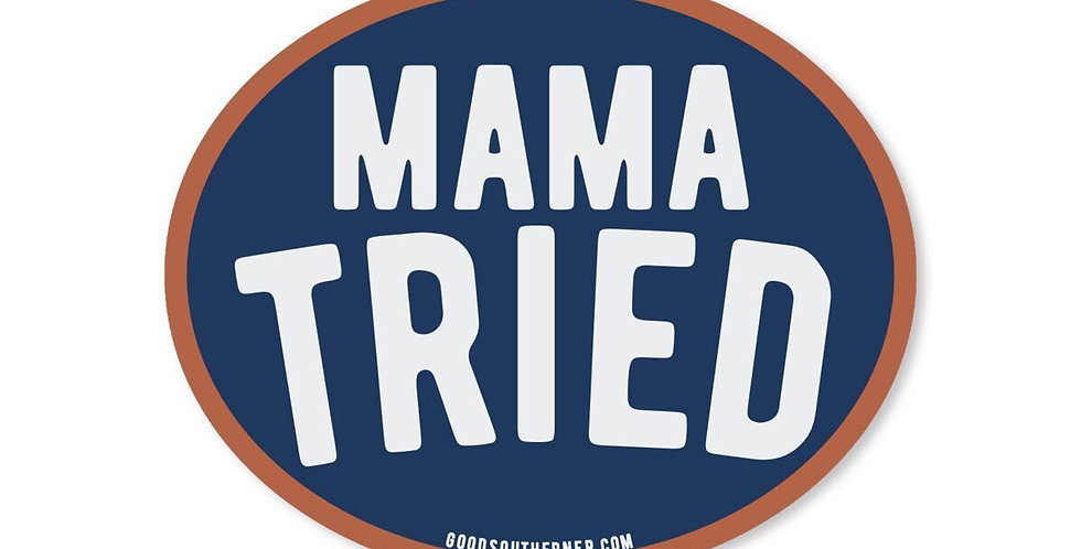 Good Southerner Mama Tried sticker