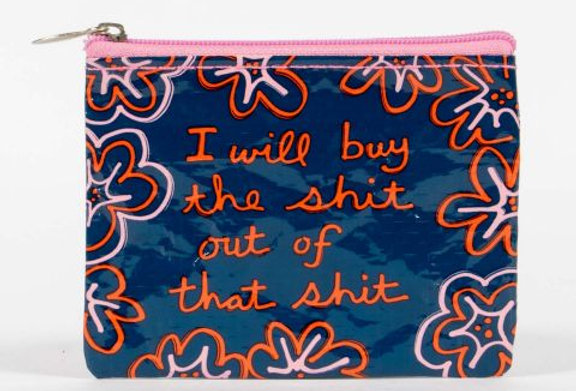 Blue Q I Will Buy the shit out of that shit coin purse
