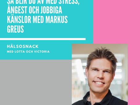 199 Markus Greus - Så blir du av med stress, ångest och jobbiga känslor!