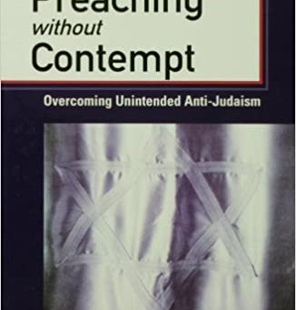Preaching Without Contempt: Overcoming Unintended Anti-Judaism, By Marilyn J. Salmon