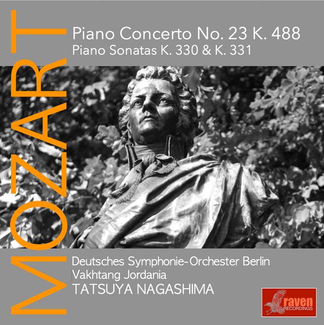 MOZART  PIANO CONCERTO No. 23, K. 488 PIANO SONATA K. 330 PIANO SONATA K. 331     Tatsuya Nagashima , Piano  Deutsches Symphonie-Orchester Berlin  Vakhtang Jordania, Conductor