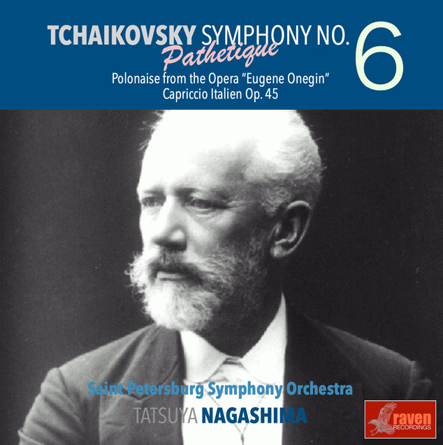 "Tchaikovsky: Symphony No. 6, Polonaise from Opera ""Eugene Onegine"", Capriccio Italien  St. Peteresburg Symphony Orchestra / Tatsuya Nagashima (conductor)"