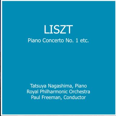 Liszt: Piano Concerto No. 1 and other piano solo works.  Tatsuya Nagashima (piano), Royal Philharmonic Orchestra, Paul Freeman (conductor)