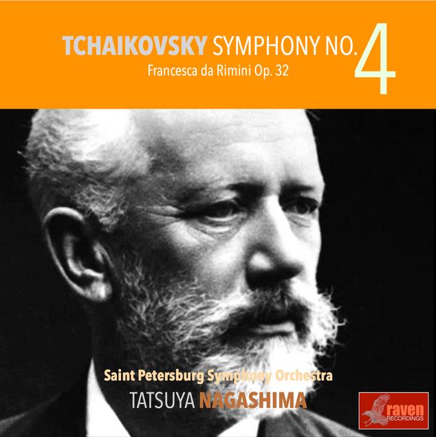 Tchaikovsky: Symphony No. 4, Francesca di Rimini Op.32  St. Peteresburg Symphony Orchestra / Tatsuya Nagashima (conductor)