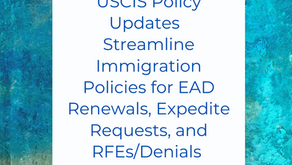USCIS Policy Updates Streamline Immigration Policies for EADs and RFEs