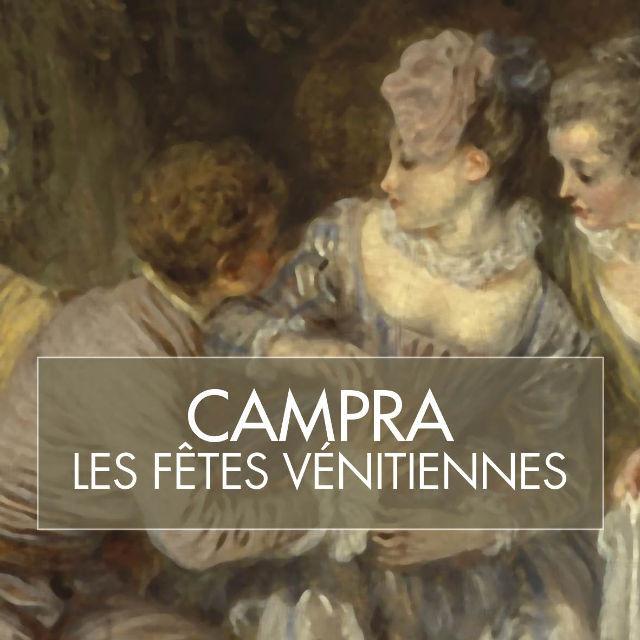 Fêtes vénitiennes de Campra à La criée - Marseille