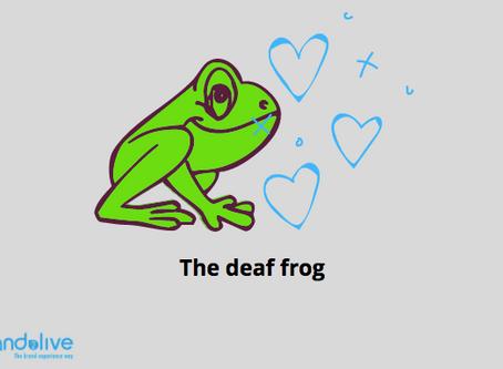 The deaf frog