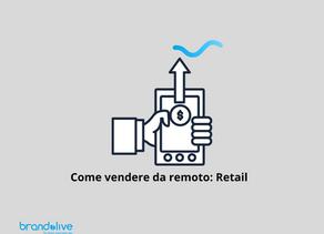 Come ingaggiare e vendere da remoto: Mondo Retail.