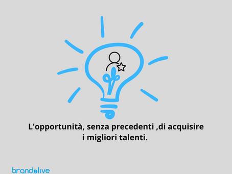 L'opportunità senza precedenti di assumere i migliori talenti