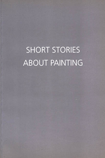 Short Stories About Painting (2005)