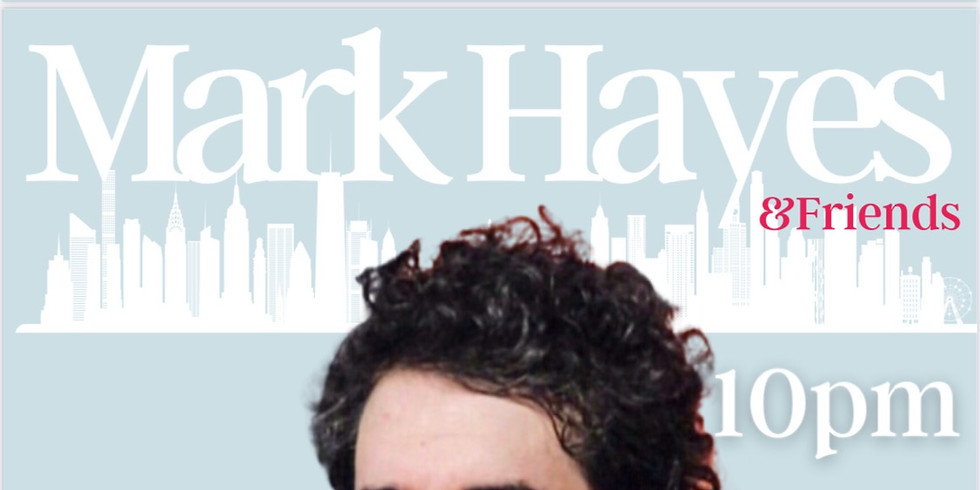Mark Hayes & Friends (NYC)