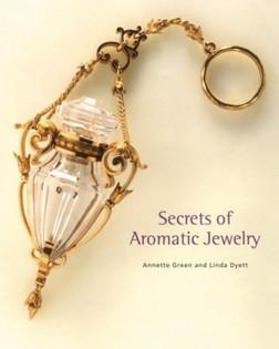 Secrets of Aromatic Jewelry   Annette Green