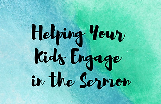 Helping Kids Engage with Sermons button.