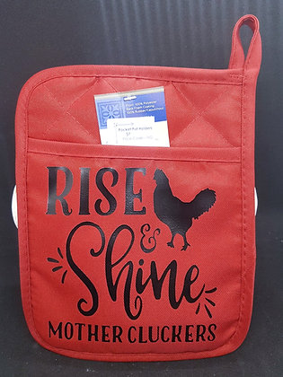 "Pot Holders - ""Rise and Shine Mother Cluckers"""