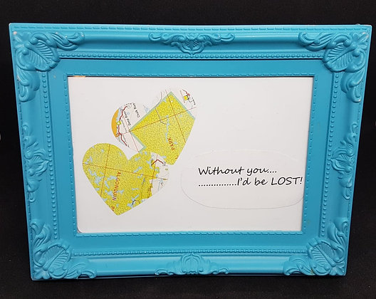"""Without You.....I'd be LOST"" Framed Art"