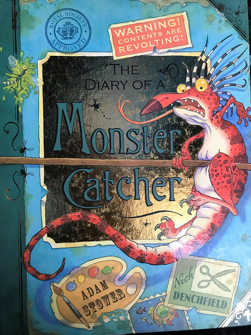 The diary of a Monster catcher by Adam Stower & Nick Denchfield