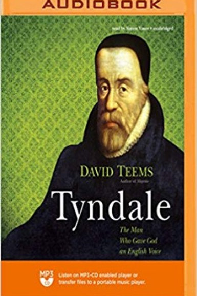 TYNDALE: THE MAN WHO GAVE GOD AN ENGLISH VOICE  MP3