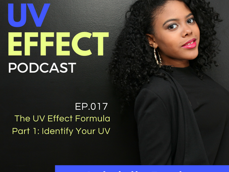 EP.017 – UV15: The UV Effect Formula [Part 1] Identify Your UV